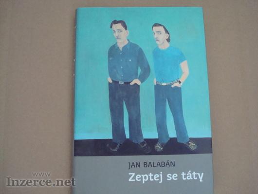 Jan Balabán: Zeptej se táty