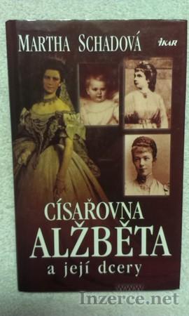 Martha Schadová - Císarovna Alžběta a její dcery